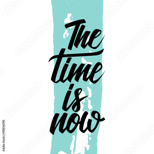 Handwritten inspirational phrase The time is now with blue brush stroke background Canvas Print