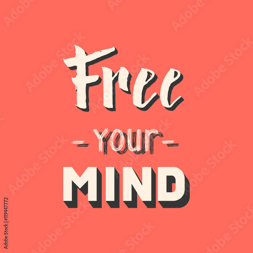 Photo  Free your mind. Hand drawn lettering