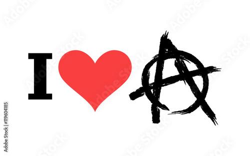 I Love Anarchy Symbol Of Disorder And Chaos Emblem Of Arbitrar
