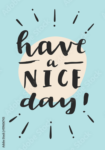 Have A Nice Day Motivation Message Card Inspirational Quote Hand Lettering Modern