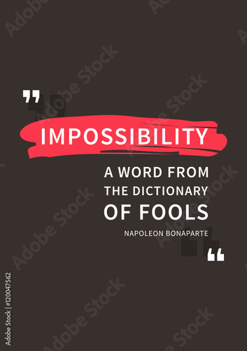 Impossibility A Word From The Dictionary Of Fools Inspirational Inspiration Motivational Words