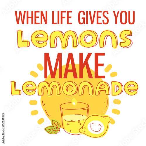 When Life Gives You Lemons Make Lemonade Motivational Quote
