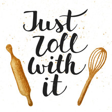 Just Roll With It With Kitchen Tools, Handwritten Lettering