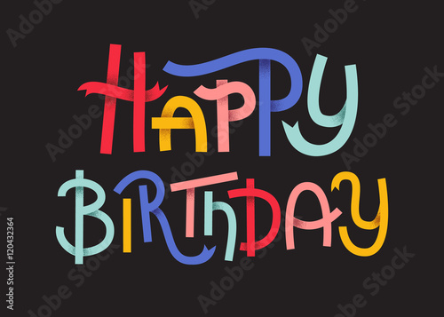 Staande foto Positive Typography Happy Birthday Colorful typographic poster. Happy lettering on dark background
