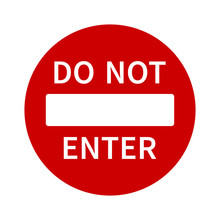 No Entry Or Do Not Enter Restricted Area Sign With Text / Icon For Apps And Websites