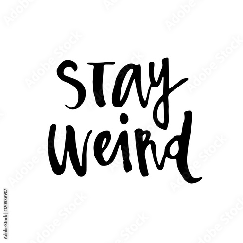 Hand drawn typography lettering phrase Stay weird Wallpaper Mural