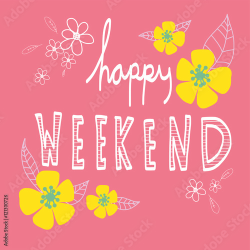 Happy weekend word lettering and beautiful flower on pink background Wallpaper Mural