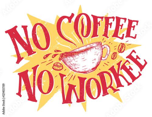 Fotografija  No coffee no workee