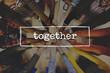 Team Teamwork Together Unity Aillance Union Concept