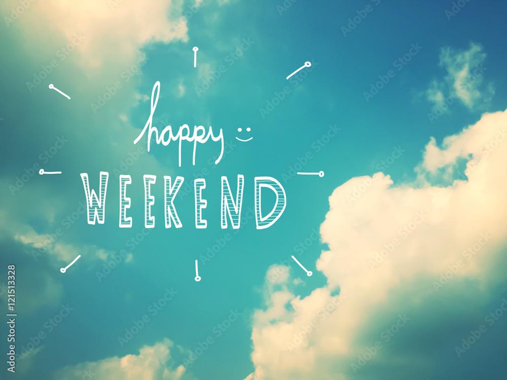 Fototapety, obrazy: Happy weekend word on beautiful blue sky