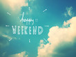 canvas print picture - Happy weekend word on beautiful blue sky