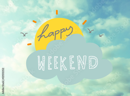 Obraz Happy weekend word and sun on beautiful blue sky - fototapety do salonu