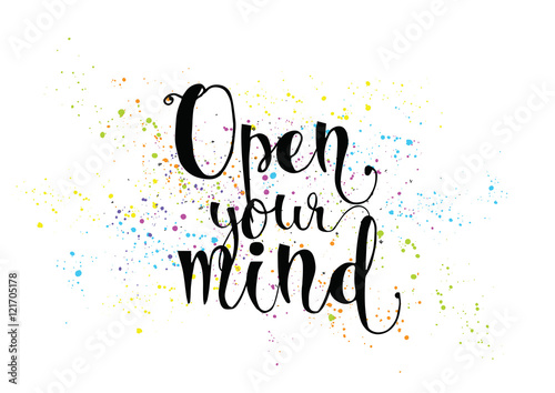 Open your mind inscription. Greeting card with calligraphy. Hand drawn design. Black and white.