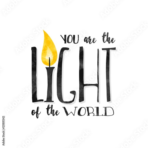 "Obraz na plátně  ""You are the light of the world"" - Inspirational biblical quote written in a tex"