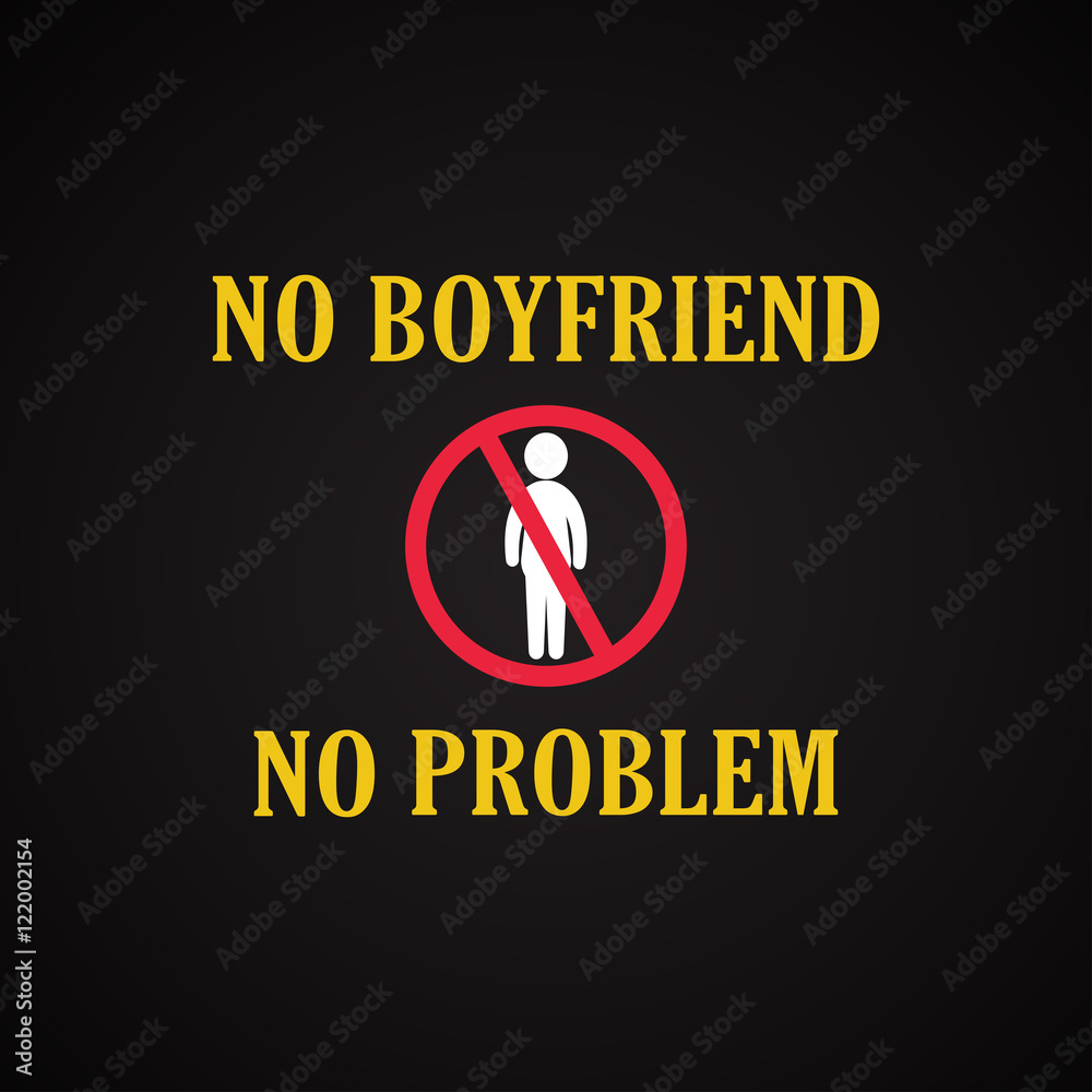 No boyfriend no problem - funny inscription template Foto, Poster ...