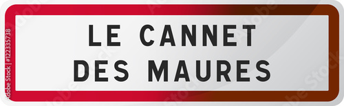 Obraz na plátne Panneau Le Cannet des Maures - Ville du Var - Région Provence-Alpes-Côte d'Azur