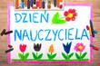 Kolorowy rysunek wykonany z okazji Dnia Nauczyciela