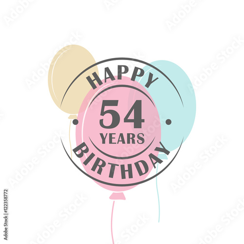 Fotografia  Happy birthday 54 years round logo with festive balloons, greeting card template