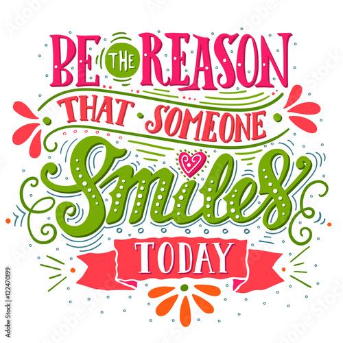 Bądź powodem, dla którego ktoś się dziś uśmiecha. Inspirujący cytat.