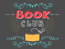 "Vector Illustration With Hand-drawn Lettering. ""Book Club"" Inscription For Invitation And Greeting Card, Promo Card, Prints, Flyer, Cover, And Posters. Dark Chalk Background."