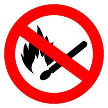 No Match Open Fire Sign