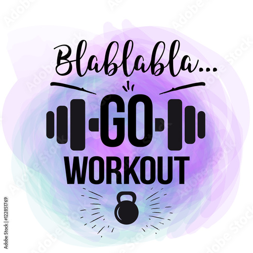 Plakat vector motivational quote - go workout. the design of the poster for fitness, gym, print on t-shirts, posters.