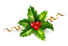 Vector Realistic Holly Christmas Ornament, Green Leaves And Red Berries With Golden Serpentine Ribbon Isolated On White Background.