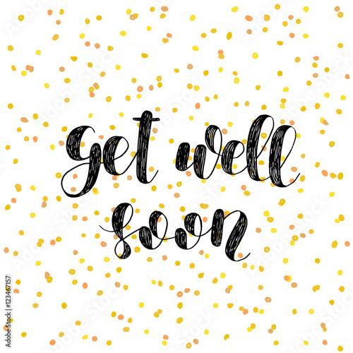 Fényképezés  Get well soon. Brush lettering.