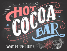 Hot Cocoa Bar, Warm Up Here. Hand Lettering Chalkboard Sign. Cocoa Bar Sign On Blackboard Background With Color Chalk. Cafe Advertising Of Hot Cocoa Drink With A Mug And Price