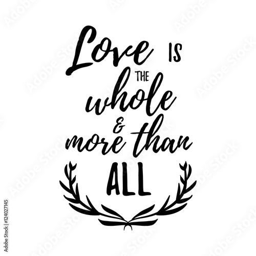 Plakat Miłość jest całością i więcej niż wszystkim - Inspirujący cytat, kaligrafia odręcznego pędzla. Wektor napis dla projektu karty i plakatu, treści społecznościowych i mody.