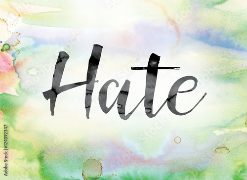 Vászonkép Hate Colorful Watercolor and Ink Word Art
