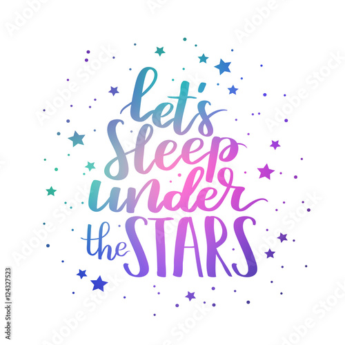 Cute hipster quote Let\'s sleeep under the stars. Vector ...