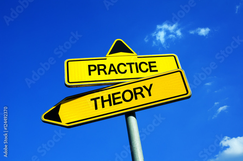Fotografía Practice vs Theory - Traffic sign with two options - be theoretical theorist vs practical realist