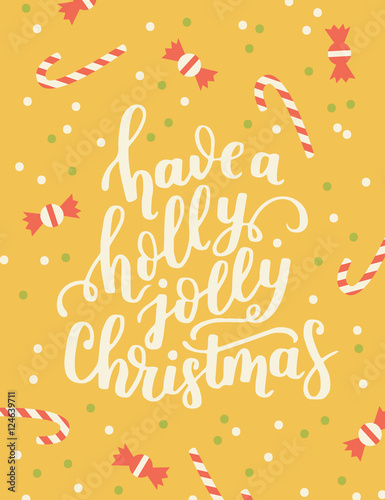 Foto op Canvas Kerstmis Poster template with hand written quote - have a holly jolly merry christmas. Winter vector illustration. Lot of sweets and candy included.