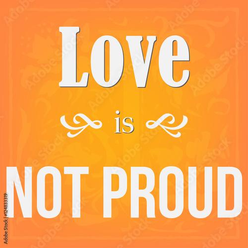 love is not proud