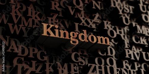 Poster  Kingdom - Wooden 3D rendered letters/message