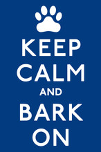 'Keep Calm And Carry On Barkin...