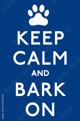 'Keep Calm and Carry On Barking!' dog poster in vector format. Canvas Print