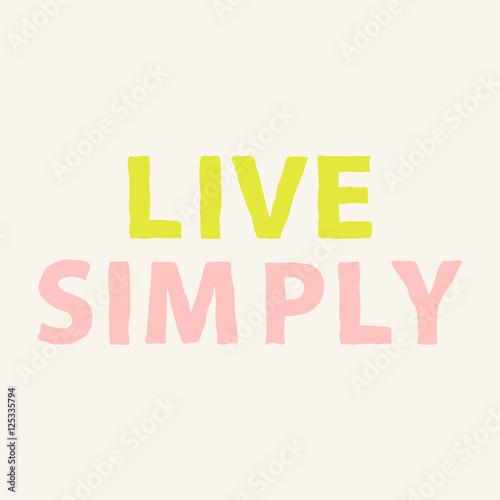 Fotografía  Live simply