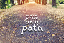 Make Your Own Path. Motivational Quote To Create Future On Nature Background.