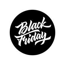 Black Friday Sale Badge With Handmade Lettering, Calligraphy With Black Circle And White Background For Logo, Banners, Labels, Prints, Posters, Web, Presentation. Vector Illustration.