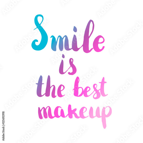 Smile Is The Best Makeup Hand Drawn Lettering Isolated On White