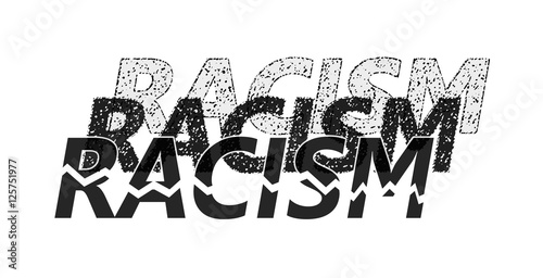 Fotografia, Obraz  Word racism in different shades, presenting the many levels of it, with one brok