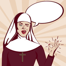 Retro Pop Art Nun. Beautiful Smiling And Winking Nun With Ok Gesture And Speech Bubble.