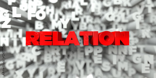 Fotografie, Tablou  RELATION -  Red text on typography background - 3D rendered royalty free stock image