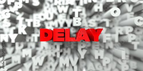 Fotografie, Obraz  DELAY -  Red text on typography background - 3D rendered royalty free stock image
