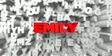 EMILY -  Red Text On Typography Background - 3D Rendered Royalty Free Stock Image. This Image Can Be Used For An Online Website Banner Ad Or A Print Postcard.