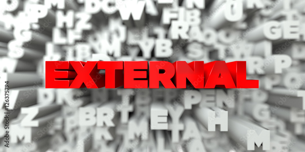Fototapety, obrazy: EXTERNAL -  Red text on typography background - 3D rendered royalty free stock image. This image can be used for an online website banner ad or a print postcard.