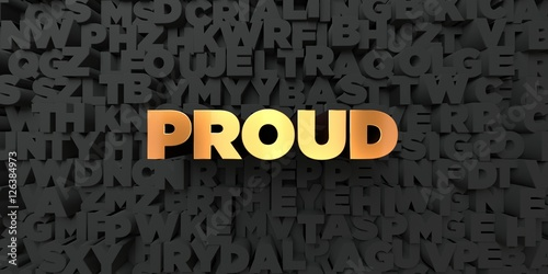 Foto  Proud - Gold text on black background - 3D rendered royalty free stock picture
