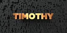 Timothy - Gold Text On Black B...